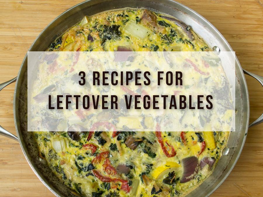 3 Recipes For Leftover Vegetables I Value Food