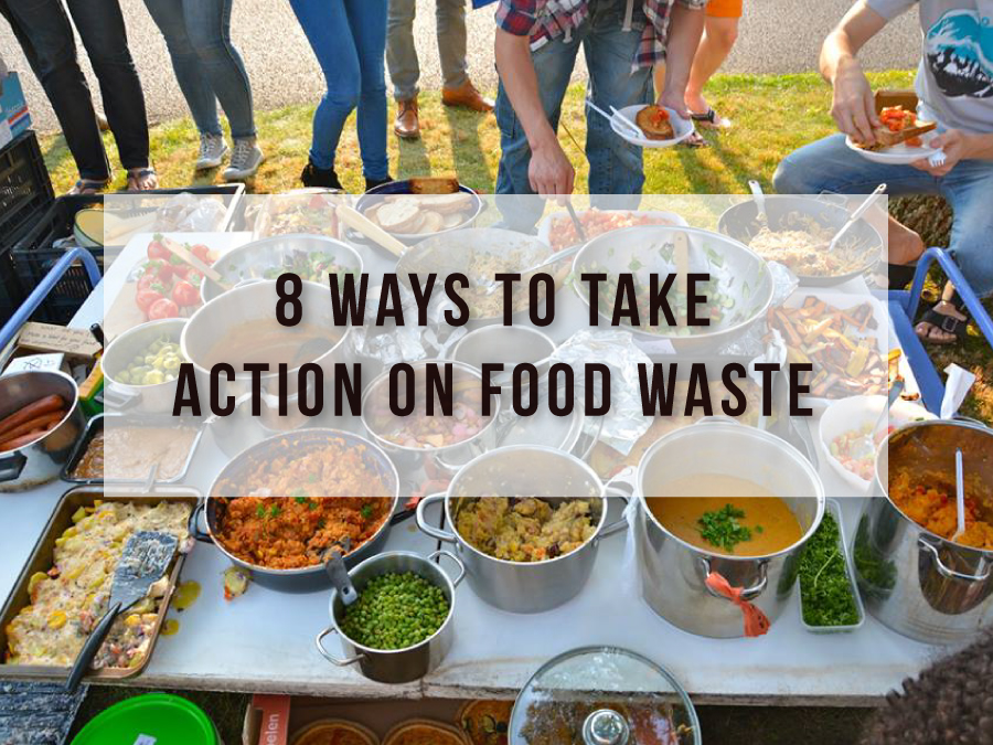 8 Ways to Take Action on Food Waste