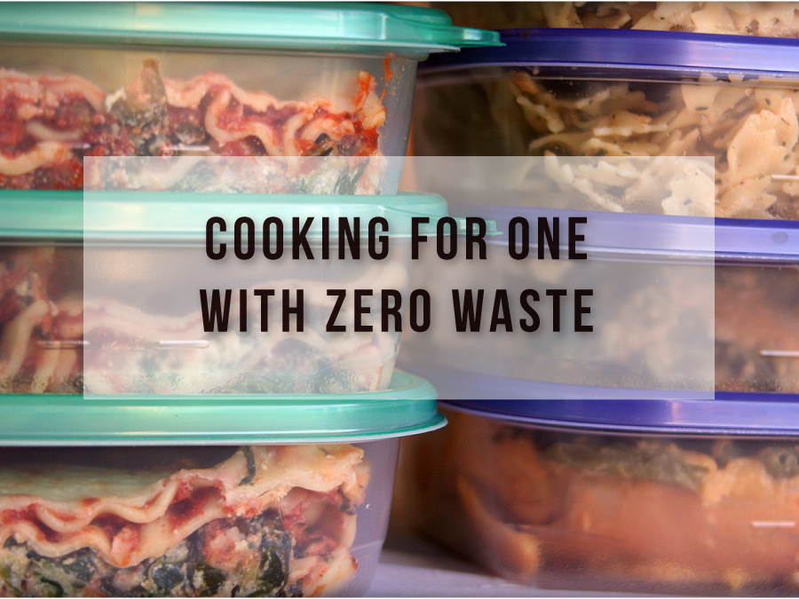 Cooking for One with Zero Waste