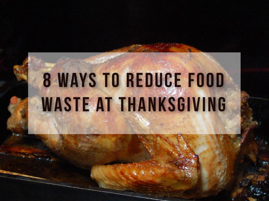 8 Ways to Reduce Food Waste at Thanksgiving