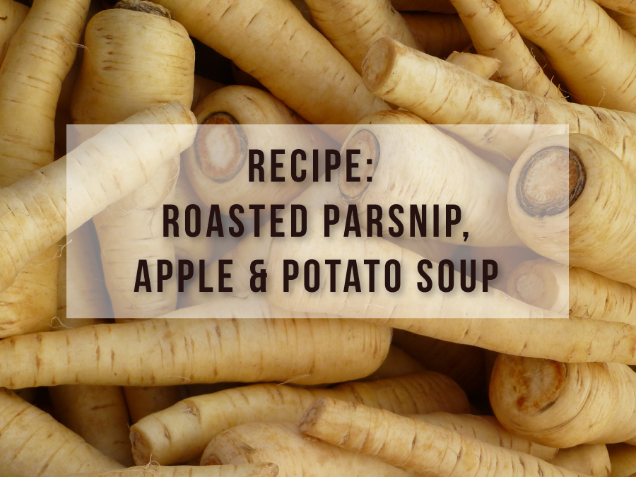 Roasted Parsnip, Apple and Potato Soup
